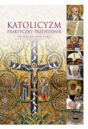 Okładka książki - Katolicyzm. Praktyczny przewodnik