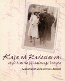 Okładka ksiązki - Kaja od Radosława, czyli historia Hubalowego krzyża