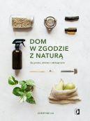 Okładka - Dom w zgodzie z naturą. Żyj prosto, zdrowo i ekologicznie
