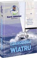 Okładka ksiązki - Czarodziej wiatru. Życie na regatach, czyli historia wyjątkowego żeglarza