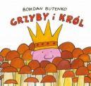 Okładka książki - Grzyby i król