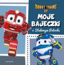 Okładka ksiązki - Moje bajeczki o Stalowym Patrolu. Robot Trains
