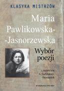 Książka Klasyka Mistrzów. Maria Pawlikowska-Jasnorzewska. Wybór poezji