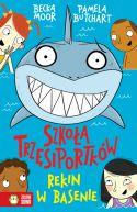 Okładka ksiązki - Szkoła trzęsiportków. Rekin w basenie