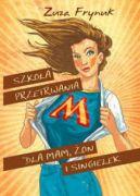 Okładka książki - Szkoła przetrwania dla mam, żon i singielek