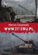 Okładka ksiązki - Wojna.pl (WWW) (#4). WWW.2012RU.PL