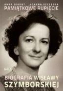Okładka książki - Pamiątkowe rupiecie. Biografia Wisławy Szymborskiej