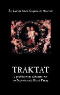 Okładka książki - Traktat o prawdziwym nabożeństwie do Najświętszej Maryi  Panny