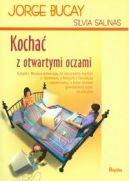 Okładka książki - Kochać z otwartymi oczami