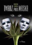 Okładka ksiązki - Twarz pod maską