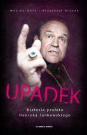 Okładka książki - Upadek. Historia prałata Henryka Jankowskiego