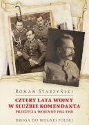 Okładka książki - Cztery lata wojny w służbie Komendanta. Przeżycia wojenne 1914-1918