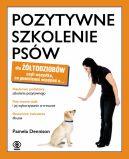 Okładka książki - Pozytywne szkolenie psów dla żółtodziobów