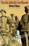 Okładka książki - Niziołki, łokietki, karlikowie. Z dziejów karłów nadwornych w Europie