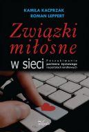 Okładka książki - Związki miłosne w sieci. Poszukiwanie partnera życiowego na portalach randkowych