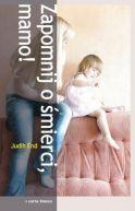 Okładka książki - Zapomnij o śmierci, Mamo!