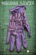 Okładka książki - Trudny przypadek: Prawdziwe historie polskich lekarzy