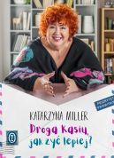Okładka książki - Droga Kasiu, jak żyć lepiej?