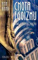 Okładka ksiązki - Cnota egoizmu. Nowa koncepcja egoizmu