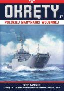 Okładka książki - Okręty Polskiej Marynarki Wojennej t.37. ORP Lublin - okręty transportowo-minowe proj. 767