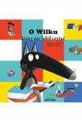 Okładka ksiązki - O Wilku, który nie lubił czytać
