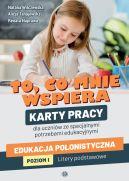 Okładka - To, co mnie wspiera. Karty pracy dla uczniów ze specjalnymi potrzebami edukacyjnymi. Edukacja polonistyczna. Poziom I: Litery podstawowe