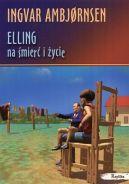 Okładka książki - Elling na śmierć i życie