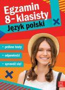 Okładka - Egzamin ósmoklasisty. JĘZYK POLSKI  próbne testy