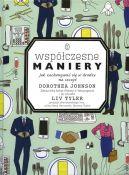 Okładka książki - Współczesne maniery. Jak zachowywać się w drodze na szczyt