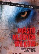 Okładka książki - Miasto młodych wilków