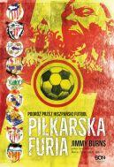 Okładka ksiązki - Piłkarska furia. Podróż przez hiszpański futbol
