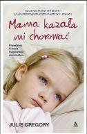 Okładka książki - Mama kazała mi chorować