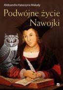 Okładka ksiązki - Podwójne życie Nawojki