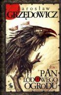 Okładka książki - Pan Lodowego Ogrodu. Tom 1