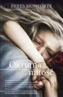 Okładka ksiązki - Okrutna miłość