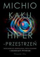 Okładka książki - Hiperprzestrzeń. Wszechświaty równoległe, pętle czasowe i dziesiąty wymiar