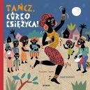 Okładka książki - Tańcz, Córko Księżyca