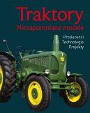 Okładka ksiązki - Traktory. Niezapomniane modele