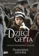 Okładka książki - Dzieci Getta. Ostatni świadkowie zagłady