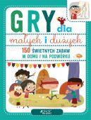 Okładka książki - Gry dla małych i dużych. 150 świetnych zabaw na podwórku i w domu