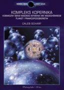 Okładka książki - Kompleks Kopernika. Kosmiczny sens naszego istnienia we Wszechświecie planet i prawdopodobieństw