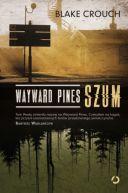 Okładka książki - Wayward Pines. Szum