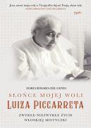 Okładka - Słońce mojej woli. Luiza Piccarreta. Zwykłe-niezwykłe życie włoskiej mistyczki