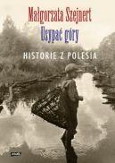 Okładka książki - Usypać góry. Historie z Polesia