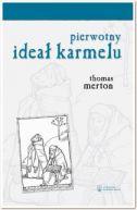 Okładka książki - Pierwotny ideał Karmelu