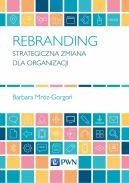 Okładka - Rebranding. Strategiczna zmiana dla organizacji
