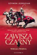 Okładka ksiązki - Zawisza Czarny. Wielka Wojna