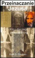 Okładka - Przeinaczanie Jezusa. Kto i dlaczego zmieniał Biblię