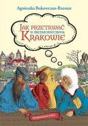 Okładka książki - Jak przetrwać w średniowiecznym Krakowie