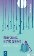 Okładka książki - Dziewczynko, roznieć ogieniek